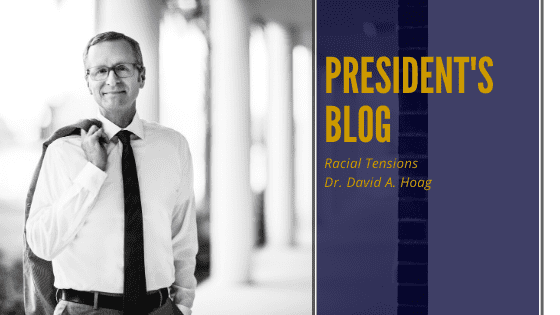 President Hoag's Blog – Racial Tensions